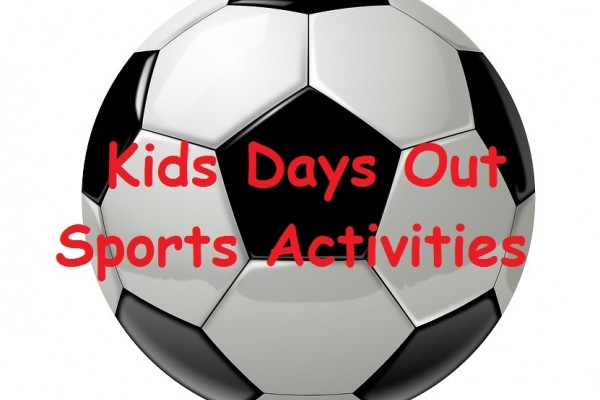 Kids Days out Sports Activities